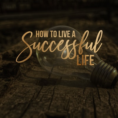 How to be Successful in Life: Tips and Ideas to Acheive your Dreams