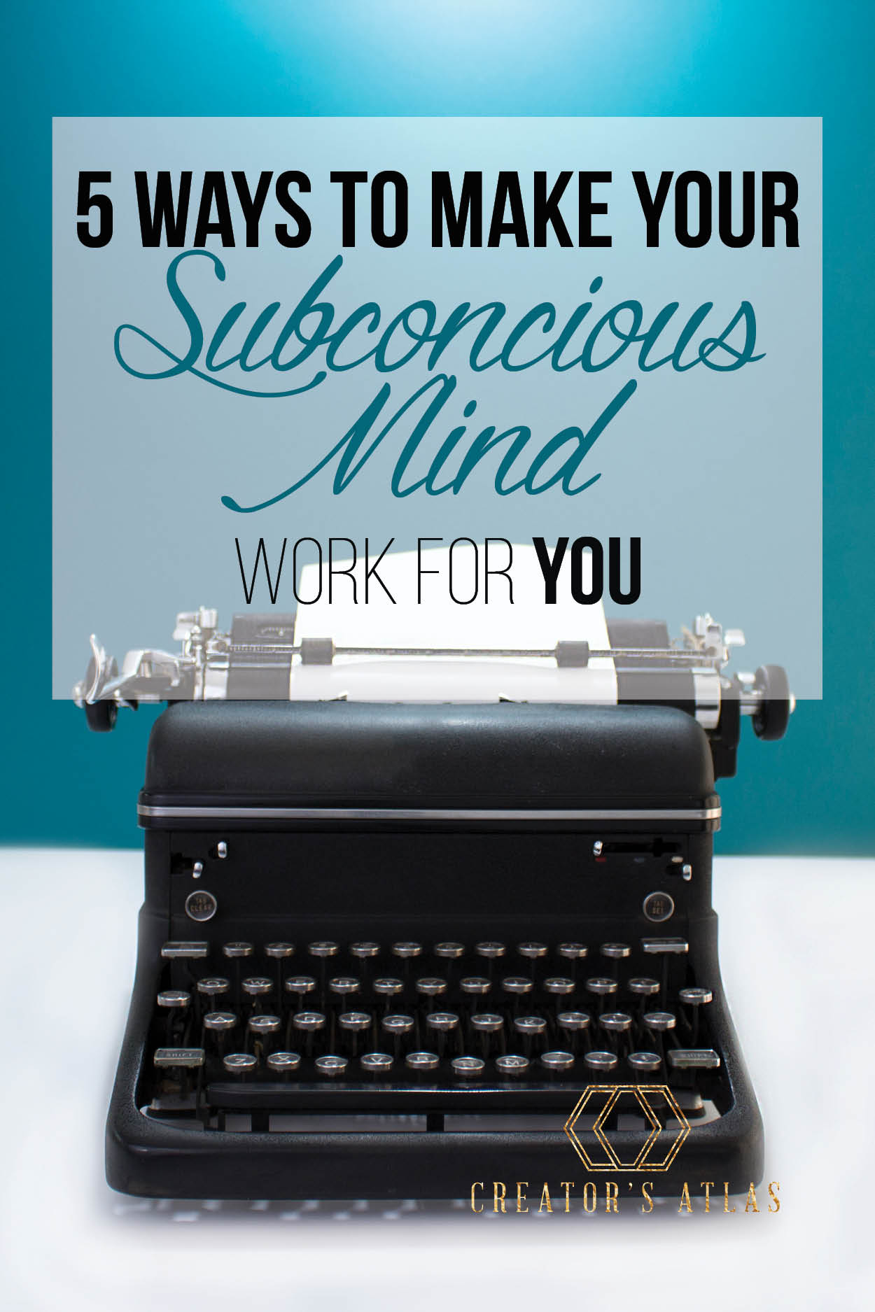 5 Ways to let make your subconscious work for you.